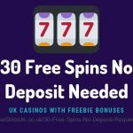 """Header image of the 30 free spins no deposit required review showing an clipart image of a slot machine and the text: """"30 free spins no deposit needed - uk casinos with freebie bonuses"""""""
