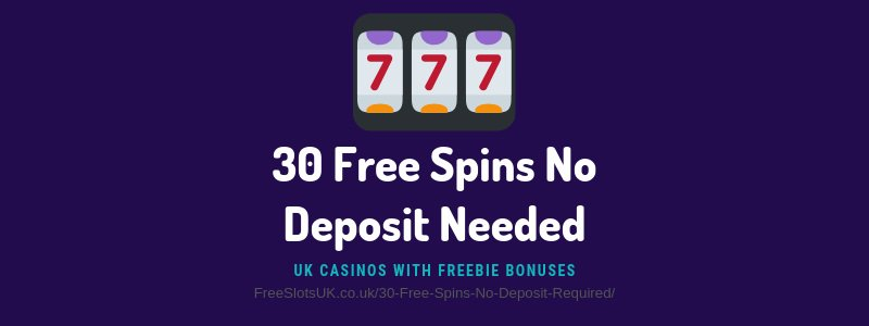 30 Free Spins No Deposit Required