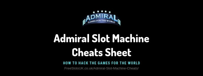 "Header image of the Admiral slot machine cheats review showing the game's logo and the text: ""Admiral Slot Machine Cheats - How to hack the games for the world"""