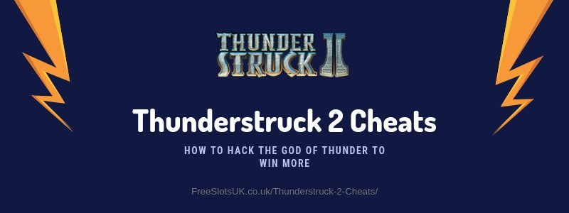 "Header image for the Thunderstruck 2 Cheats Sheet displaying the game's logo and showing the text: ""Thunderstruck 2 Cheats. How to hack the God of Thunder to win more"""