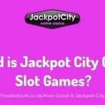 How Good is Jackpot City Casino for Slot Games?